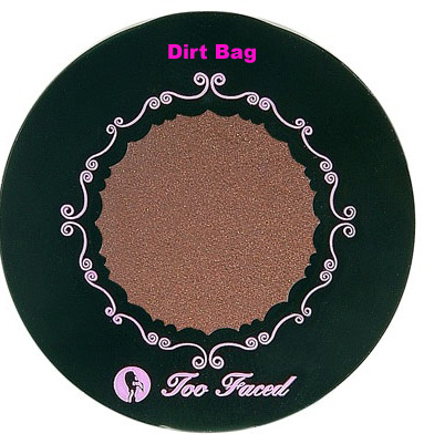 Too Faced Dirt Bag Single Eye Shadow