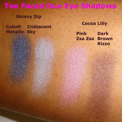 Too Faced Duo Eye Shadows: L to R: Skinny Dip and Cocoa Lilly