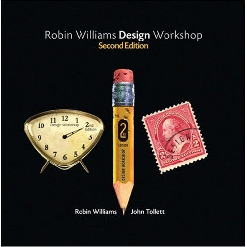The Design Workshop by Robin Williams - Source Amazon.com